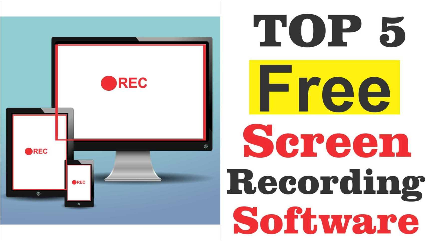 Top 5 Best Free Screen Recording Software For PC without Watermark